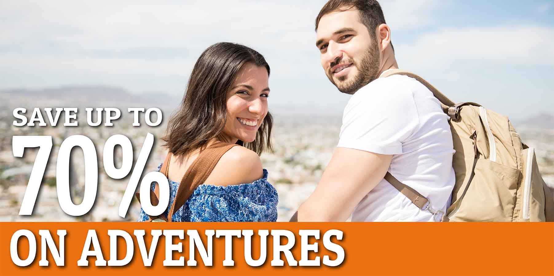 up to 70% discount on Adventures