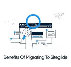 blog image - benefits of migrating to Siteglide
