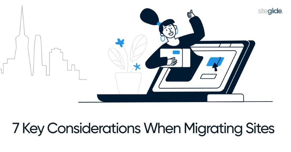7 Key Considerations When Migrating Sites - Main Image
