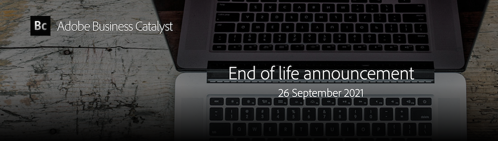 5 tips for guiding your clients (and your agency) through Adobe Business Catalyst End Of Life