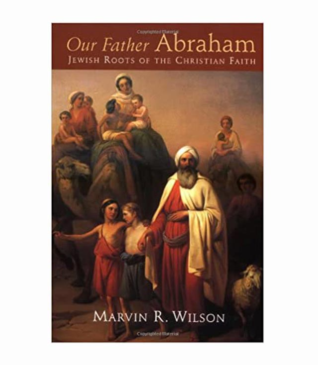 Our Father Abraham Jewish Roots of the Christian Faith