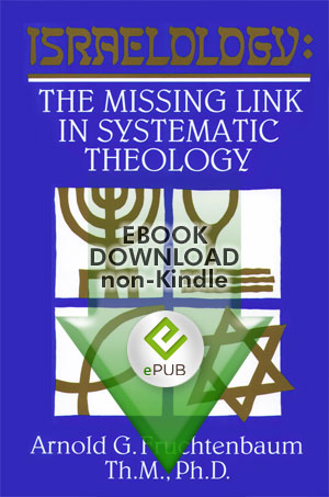 Israelology: The Missing Link In Systematic Theology (epub)
