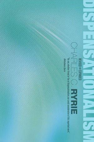 Dispensationalism (New Edition)