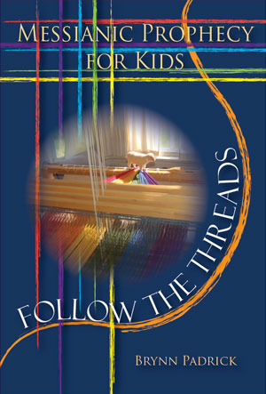Follow The Threads: Messianic Prophecy for Kids