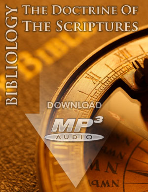 BIBLIOLOGY: The Doctrine of the Scriptures - MP3