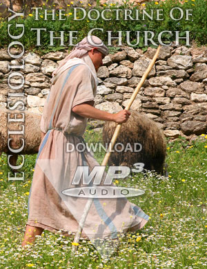 ECCLESIOLOGY: The Doctrine of the Church - MP3