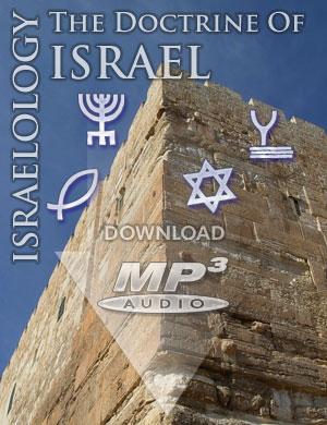 ISRAELOLOGY: The Doctrine of Israel - MP3