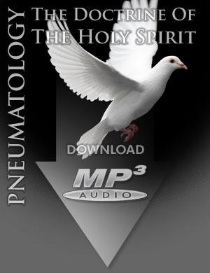 PNEUMATOLOGY: The Doctrine of the Holy Spirit - MP3