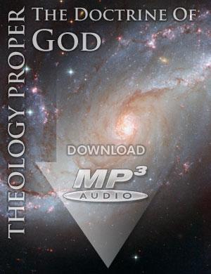 THEOLOGY PROPER: The Doctrine of God - MP3