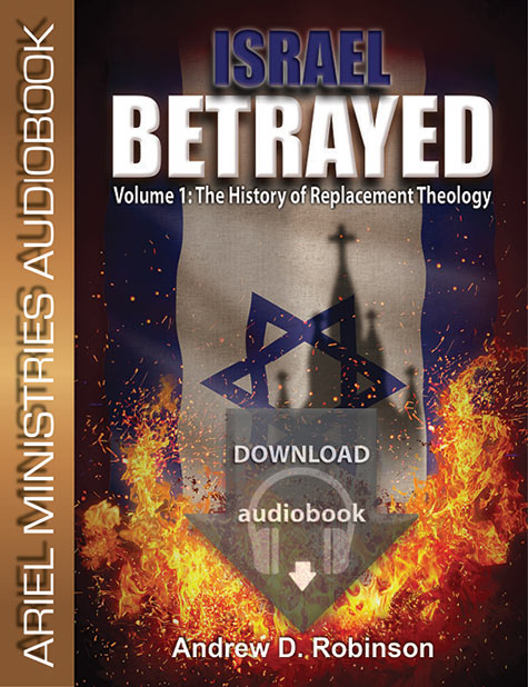 Israel Betrayed Volume 1: The History of Replacement Theology Audiobook