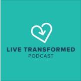 Live Transformed Podcast