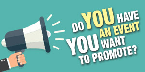Do you have an event you want to promote?