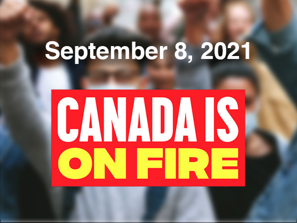 Canada is on Fire protest September 8, 2021