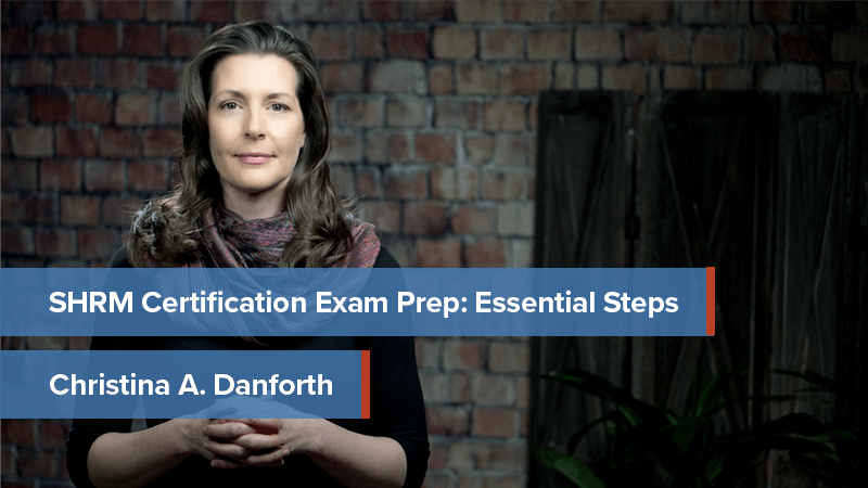 SHRM Certification Exam Prep: Essential Steps
