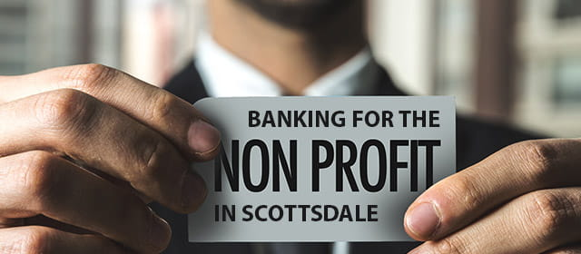 Banking specialists for scottsdale non-profits