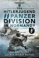12TH HITLERJUGEND SS PANZER DIVISION IN NORMANDY