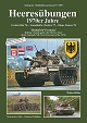 TANKOGRAD 5089 HEERESUBUNGEN: BATTLEGROUND GERMANY MAKING A STAND AGAINST THE WARSAW PACT: MULTI-NATIONAL FULL-FORCE EXERCISES OF THE 1970S