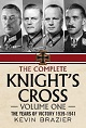 THE COMPLETE KNIGHT'S CROSS VOLUME ONE: THE YEARS OF VICTORY 1939 - 1942