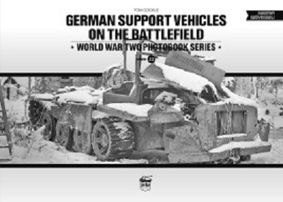 GERMAN SUPPORT VEHICLES ON THE BATTLEFIELD