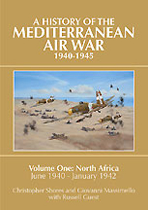 A HISTORY OF THE MEDITERRANEAN AIR WAR 1940 - 1945 VOLUME ONE NORTH AFRICA JUNE 1940 - JANUARY 1942