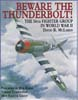 BEWARE THE THUNDERBOLT THE 56TH FIGHTER GROUP IN WWII