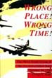 WRONG PLACE WRONG TIME THE 305TH BOMB GROUP AND THE 2ND SCHWEINFURT RAID