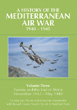 A HISTORY OF THE MEDITERRANEAN AIR WAR, 1940-1945 VOLUME 3: TUNISIA AND THE END IN AFRICA, NOVEMBER 1942-1943