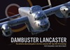 DAMBUSTER LANCASTER THE DEFINITIVE ILLUSTRATED GUIDE TO THE AVRO LANCASTER BILL TYPE 464 (PROVISIONING)