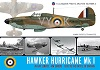 HAWKER HURRICANE MK I IN RAF SERVICE - NW EUROPE - 1935 TO THE BATTLE OF BRITAIN