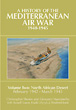 A HISTORY OF THE MEDITERRANEAN AIR WAR 1940-1945 VOLUME TWO: NORTH AFRICAN DESERT FEBRUARY 1942 - MARCH 1943