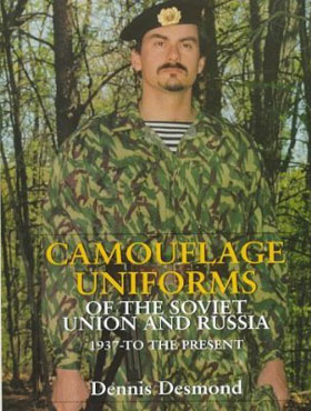 CAMOUFLAGE UNIFORMS OF THE SOVIET UNION AND RUSSIA 1937 TO THE PRESENT