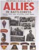 ALLIES IN BATTLEDRESS FROM NORMANDY TO THE NORTH SEA 1944-45 ORGANISATION, UNIFORMS, TANKS AND VEHICLES, ARMAMENT, EQUIPMENT