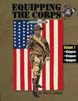EQUIPPING THE CORPS VOLUME 1 1892 - 1937 WEAPONS WEBGEAR AND HEADGEAR