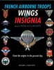 FRENCH AIRBORNE TROOPS WINGS AND INSIGNIA FROM THE ORIGINS TO THE PRESENT DAY