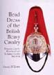 HEAD DRESS OF THE BRITISH HEAVY CAVALRY (DRAGOONS) 1842-1922