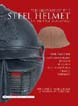 THE HISTORY OF THE STEEL HELMET IN THE FIRST WORLD WAR VOLUME 1 AUSTRO-HUNGARY BELGIUM BULGARIA CZECHOSLOVAKIA FRANCE AND GERMANY