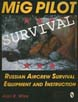 MIG PILOT SURVIVAL RUSSIAN AIRCREW SURVIVAL EQUIPMENT AND INSTRUCTION