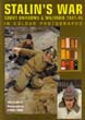 STALIN'S WAR SOVIET UNIFORMS AND MILITARIA 1941 - 45 IN COLOUR PHOTOGRAPHS