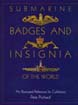 SUBMARINE BADGES AND INSIGNIA OF THE WORLD AN ILLUSTRATED REFERENCE FOR COLLECTORS