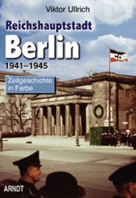 BERLIN CAPITAL OF THE REICH 1941 - 1945