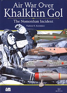 AIR WAR OVER KHALKHIN GOL THE NOMONHAN INCIDENT