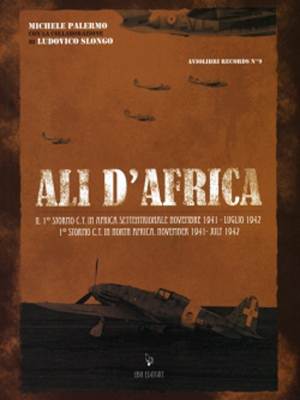 ALI D'AFRICA THE 1° STORMO C.T. IN NORTH AFRICA NOVEMBER 1941-JULY 1942