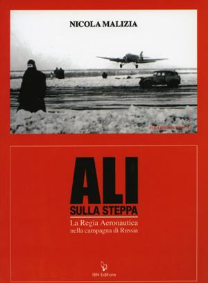ALI SULLA STEPPA THE REGIA AERONAUTICA IN THE RUSSIAN CAMPAIGN