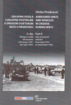 ARMORED VEHICLES AND ARMORED UNITS IN WORLD WAR TWO IN CROATIA 2 VOLUME SET