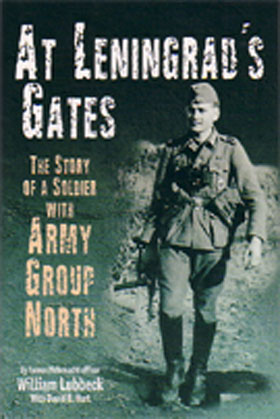 AT LENINGRAD'S GATES THE COMBAT MEMOIRS OF A SOLDIER WITH ARMY GROUP NORTH