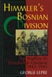 HIMMLER'S BOSNIAN DIVISION THE WAFFEN-SS HANDSCHAR DIVISION DIVISION 1943-1945