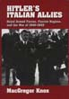 HITLER'S ITALIAN ALLIES ROYAL ARMED FORCES FASCIST REGIME AND THE WAR OF 1940-1943