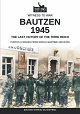 BAUTZEN 1945 THE LAST VICTORY OF THE THIRD REICH