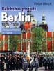 BERLIN CAPITAL OF THE REICH 1926 - 1939