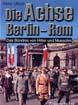 DIE ACHSE BERLIN - ROM  DAS BUNDNIS VON HITLER UND MUSSOLINI MUSSOLINIS STATE VIST TO BERIN